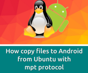 How copy files to Android from ubuntu with mpt protocol