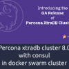 Percona xtradb cluster 8.0 with consul in docker swarm cluster